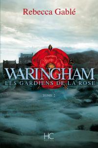 Waringham - tome 2 Les gardiens de la rose | Gable, Rebecca. Auteur