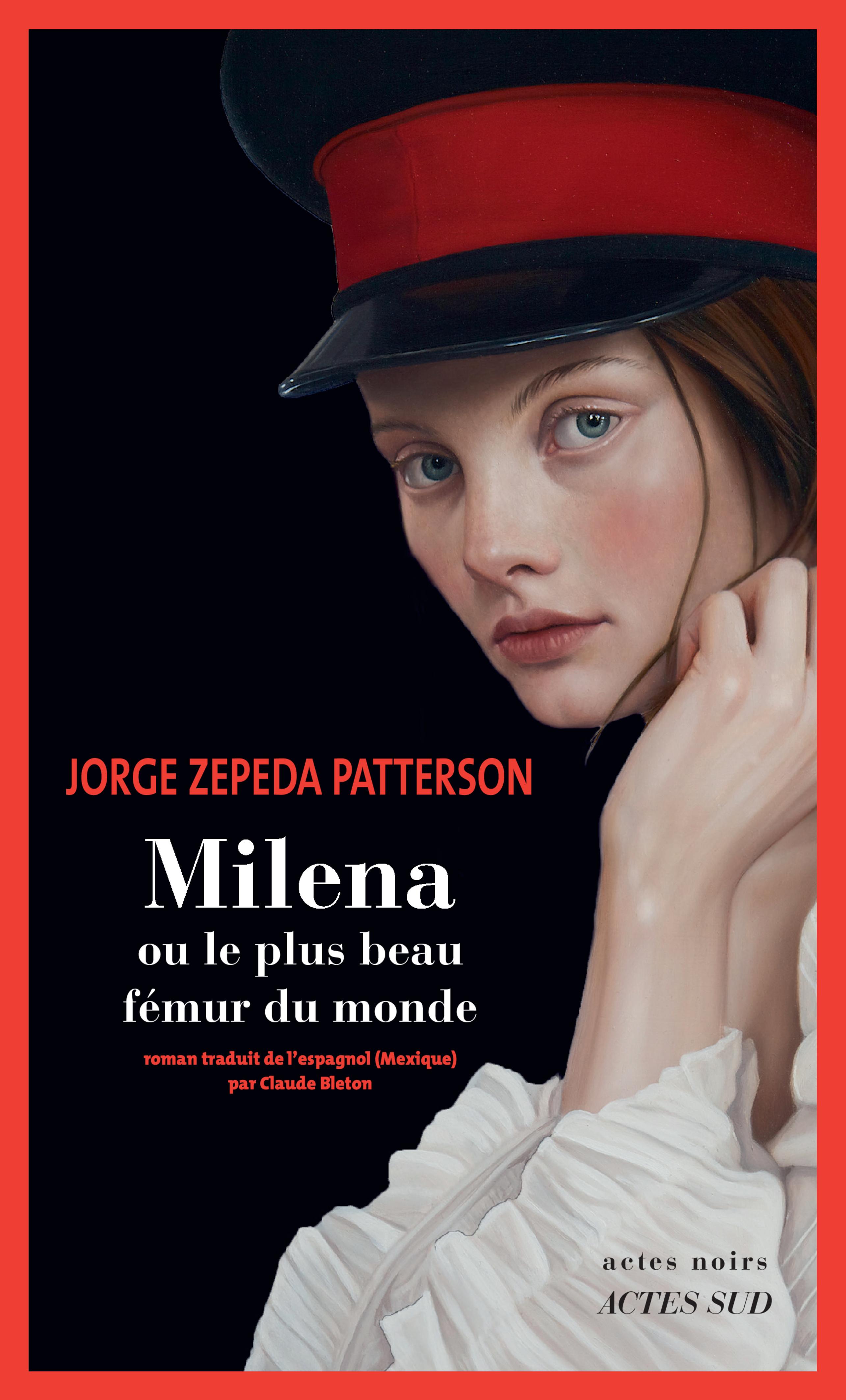 Milena ou le plus beau fémur du monde | Zepeda patterson, Jorge