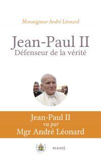 Jean-Paul II, défenseur de ...