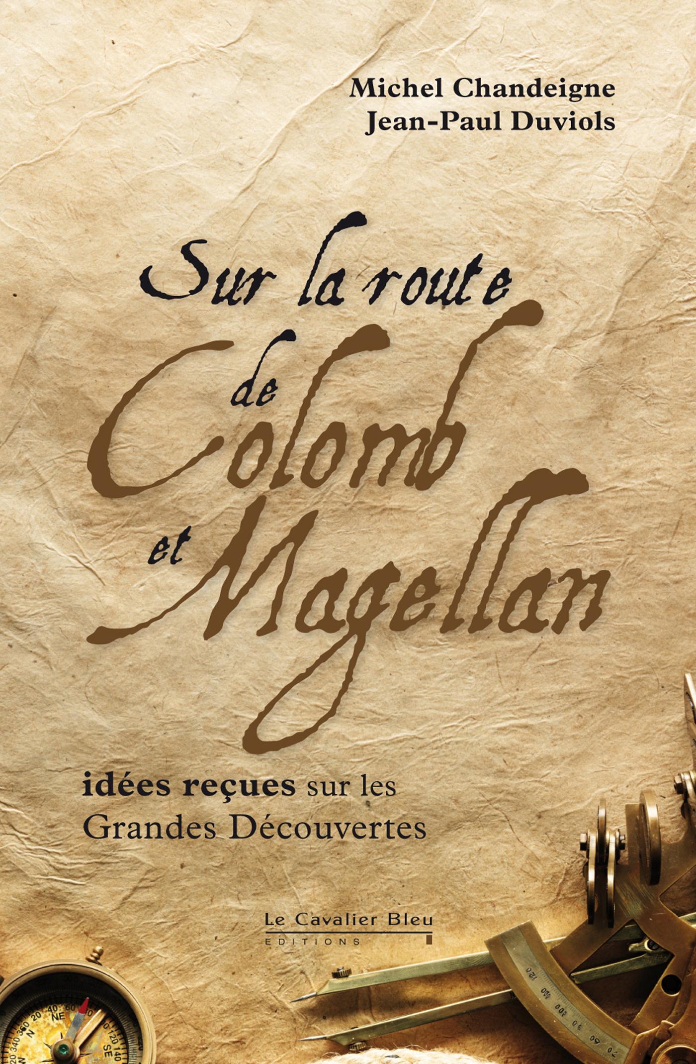 Sur la route de Colomb et Magellan