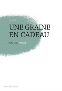 Une graine en cadeau | Abier, Gilles. Auteur