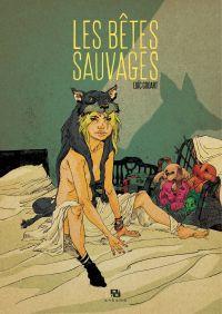 Les bêtes sauvages | Godart, Loïc (1980-....). Auteur