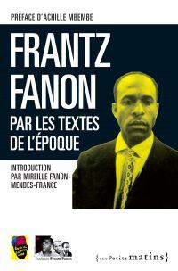 Frantz Fanon par les textes...