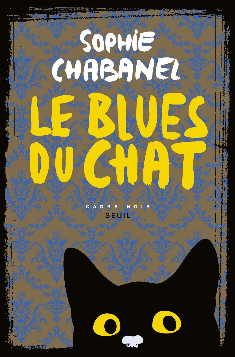 Le blues du chat   Chabanel, Sophie. Auteur