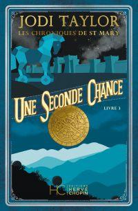 Les Chroniques de St Mary - tome 3 Une seconde chance | Taylor, Jodi. Auteur