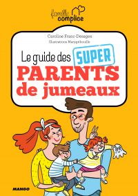 Le guide des super parents ...