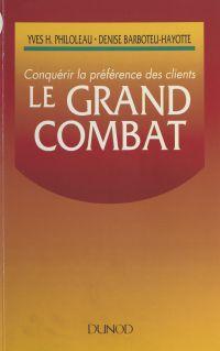 Le grand combat : conquérir...