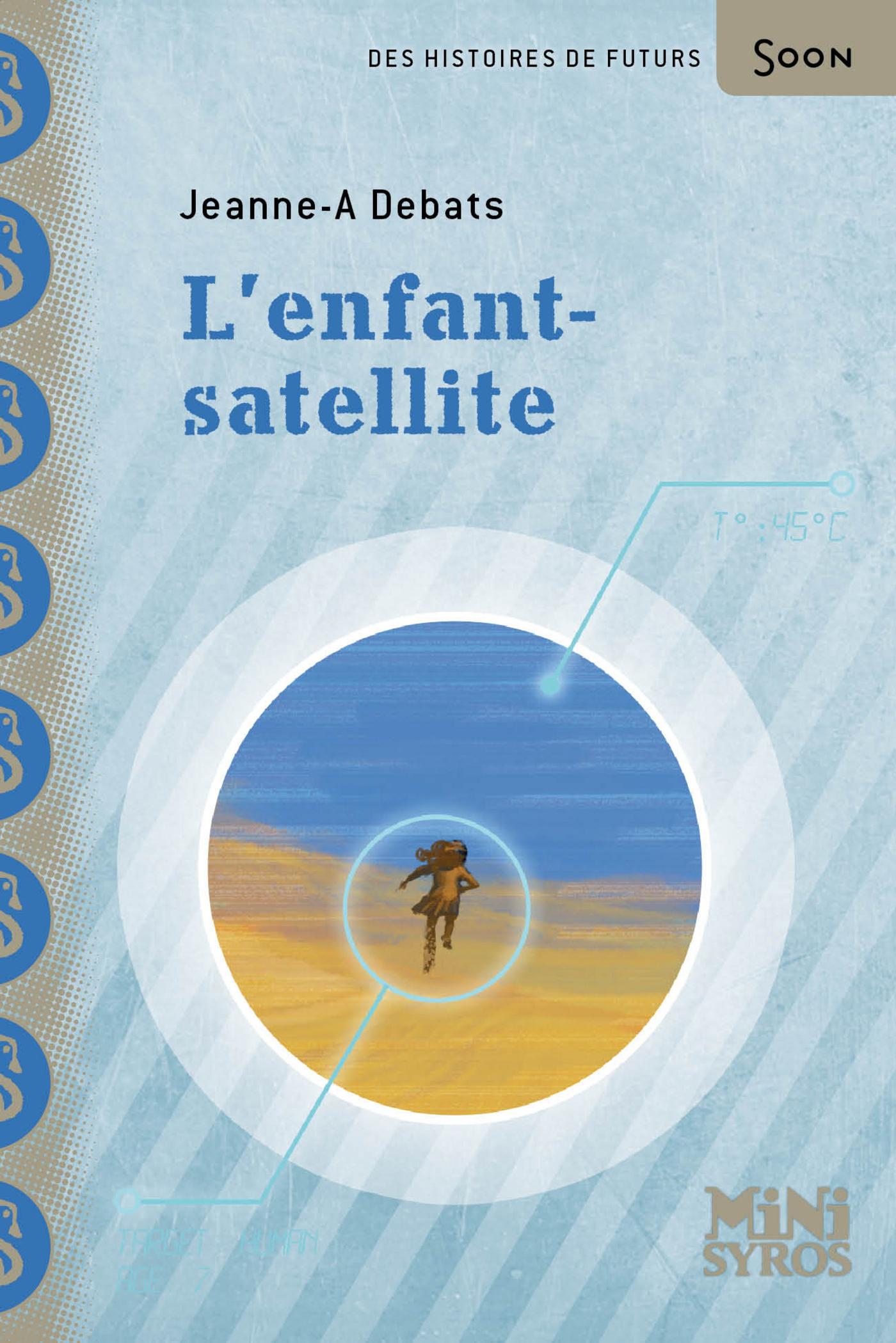 L'enfant satellite | Debats, Jeanne-A