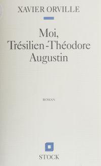 Moi, Trésilien-Théodore Aug...