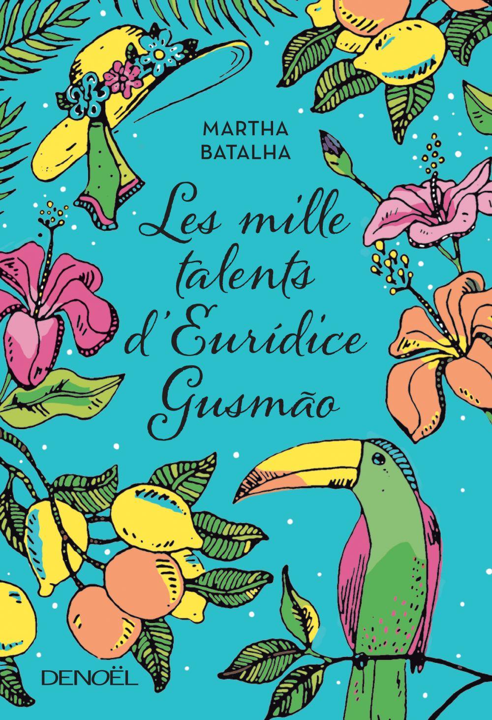 Les mille talents d'Eurídice Gusmão   Batalha, Martha. Auteur