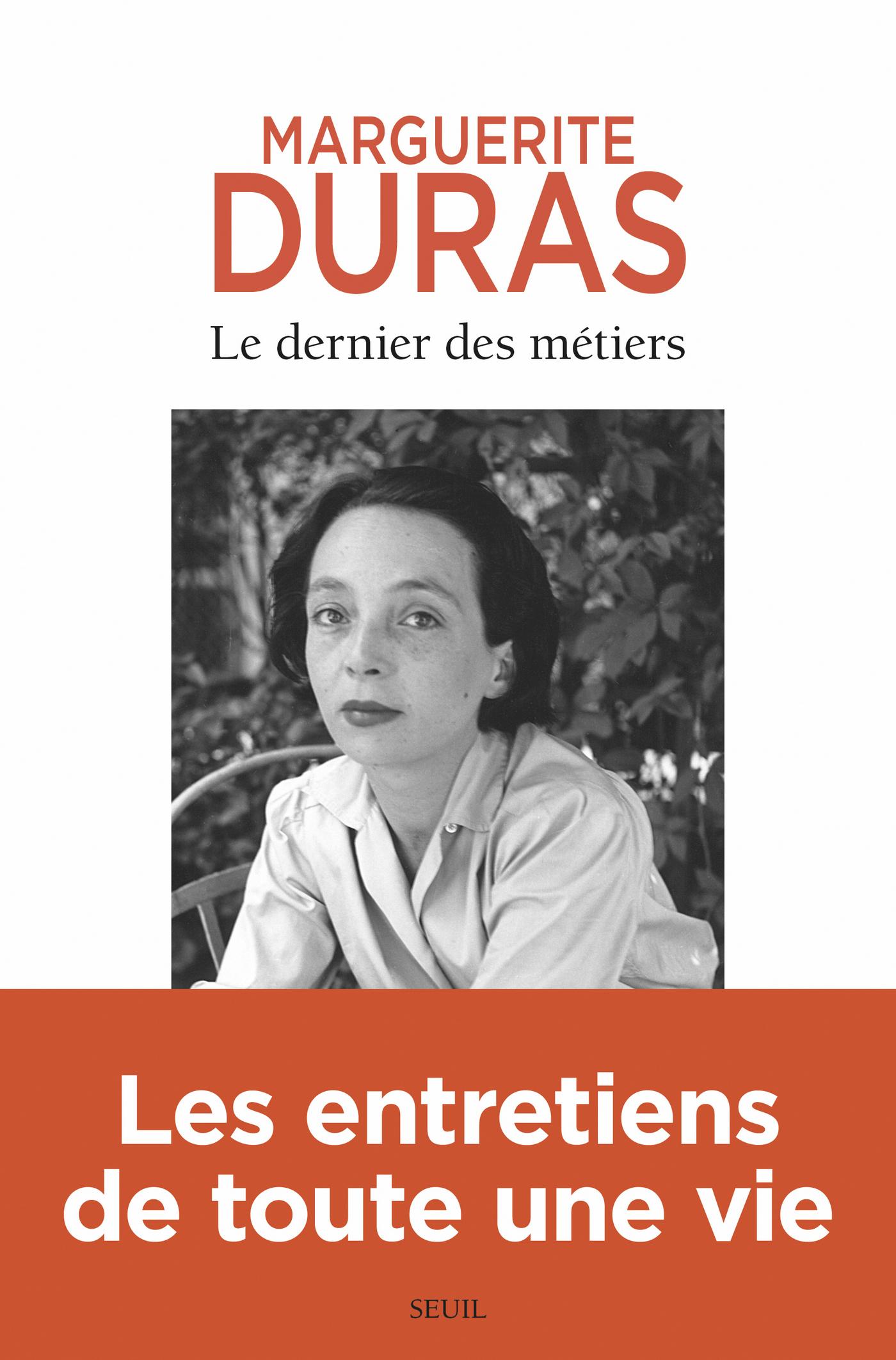 Le Dernier des métiers. Entretiens (1962-1991) | Duras, Marguerite