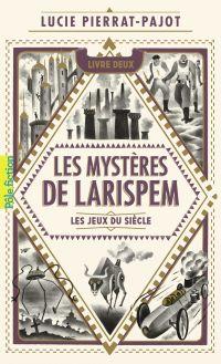 Les Mystères de Larispem (Tome 2) - Les Jeux du Siècle
