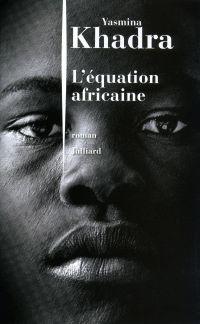 L'Équation africaine | Khadra, Yasmina (1955-....). Auteur