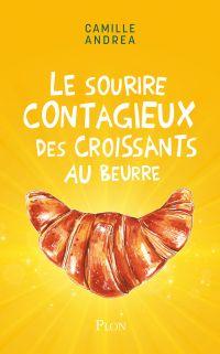 Le sourire contagieux des croissants au beurre | ANDREA, Camille. Auteur