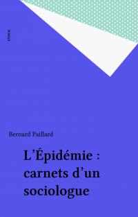 L'Épidémie : carnets d'un s...