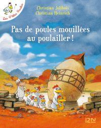 Les P'tites Poules - Pas de poules mouillées au poulailler | HEINRICH, Christian. Auteur