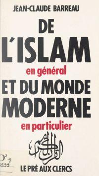 De l'islam, en général, et ...