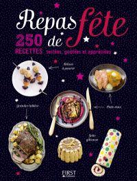 Repas de fête - 250 recettes testées, goutées et appréciées