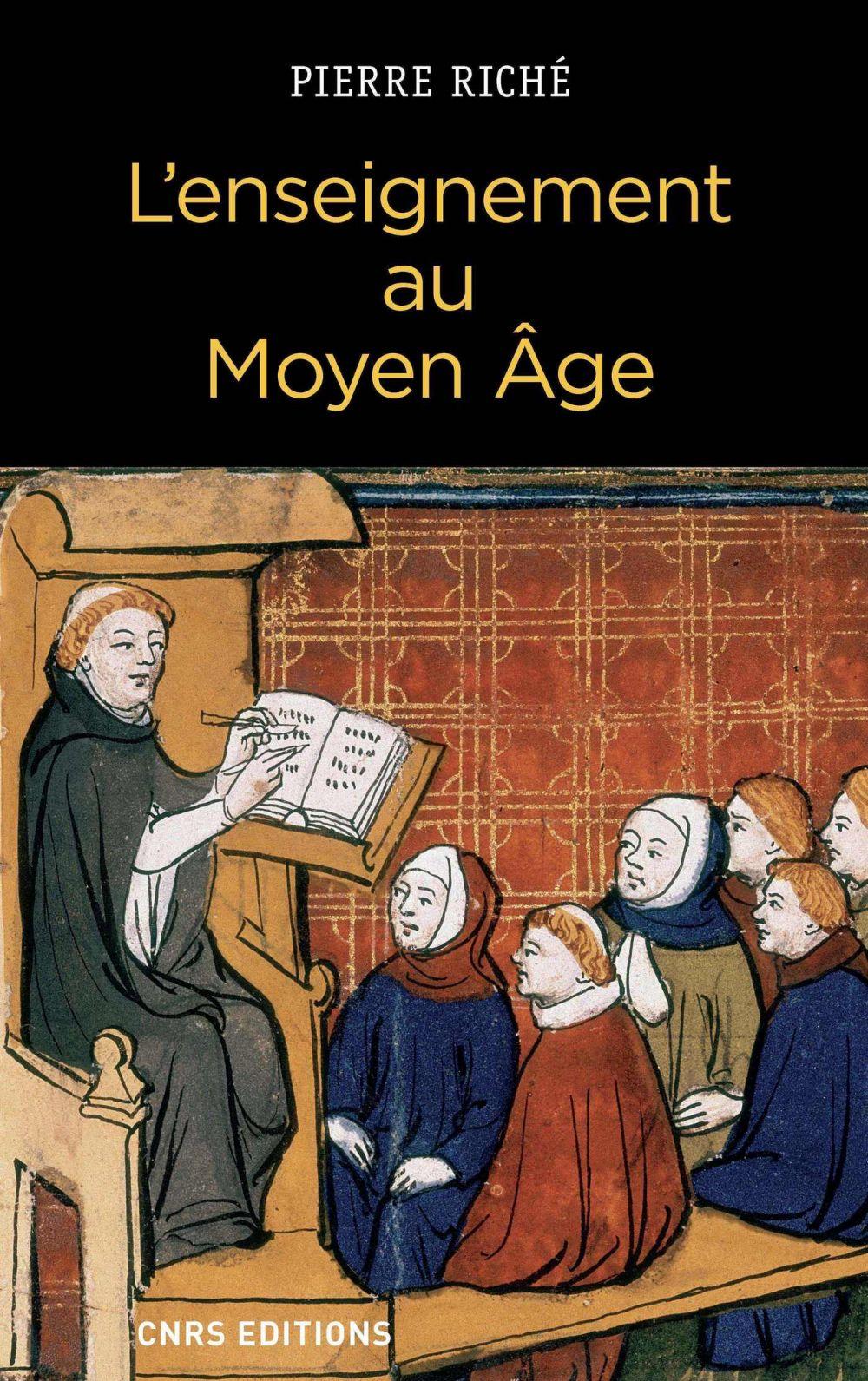 L'Enseignement au Moyen Age | Riché, Pierre (1921-2019). Auteur
