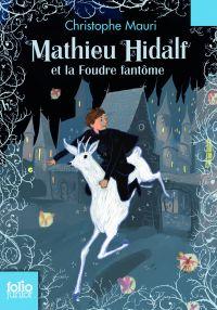 Mathieu Hidalf (Tome 2) - Mathieu Hidalf et la foudre fantôme |