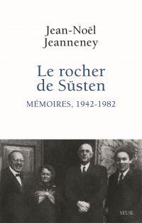 Le Rocher de Süsten | Jeanneney, Jean-Noël (1942-....). Auteur