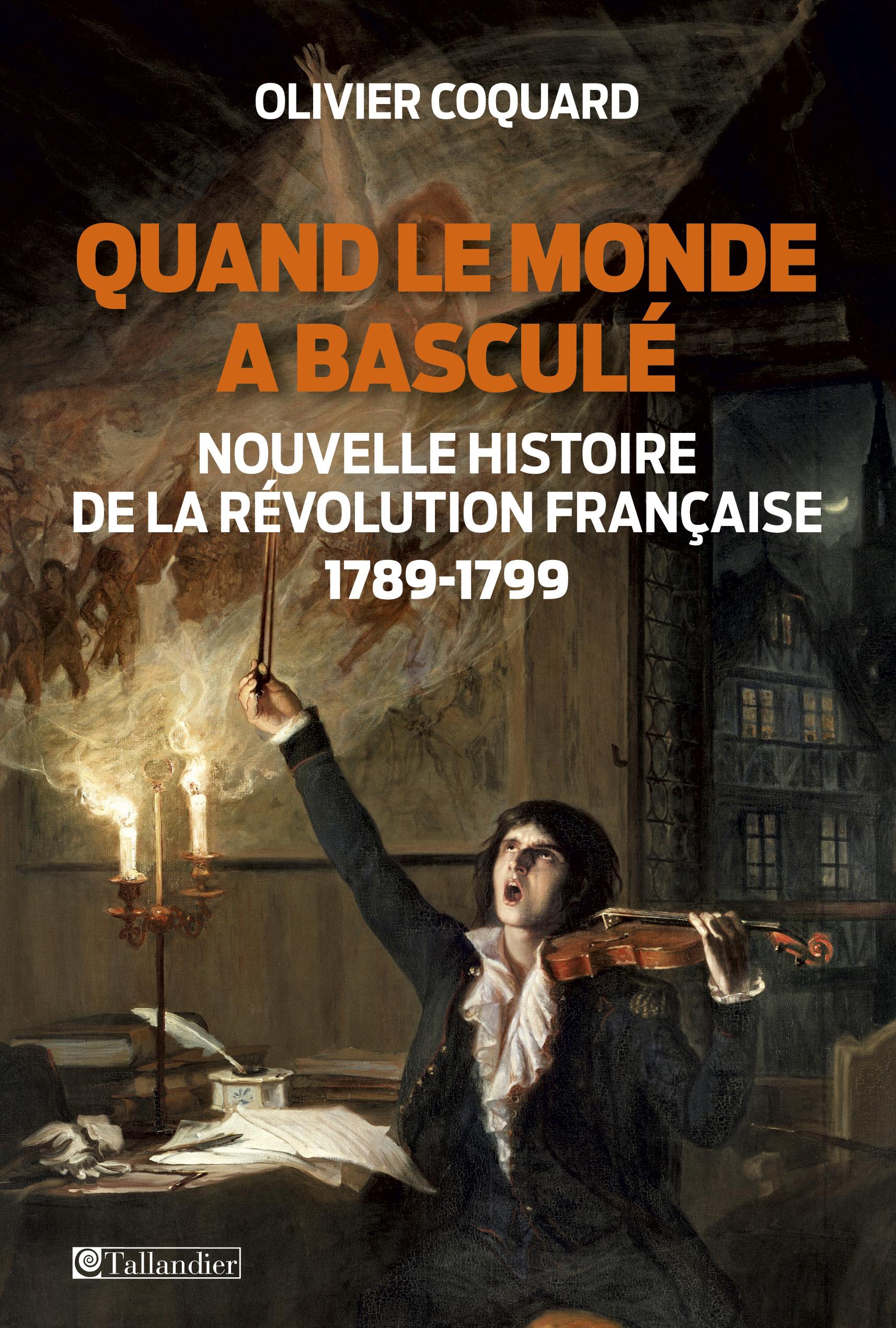 Quand le monde a basculé - Nouvelle histoire de la révolution française
