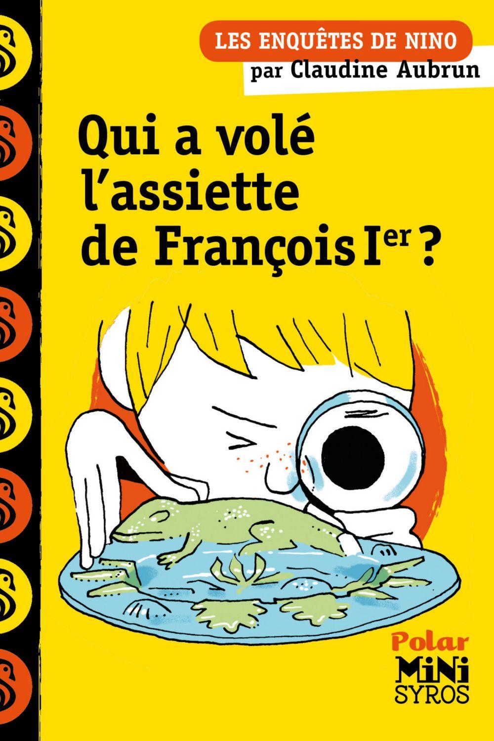 Qui a volé l'assiette de François Ier ? |