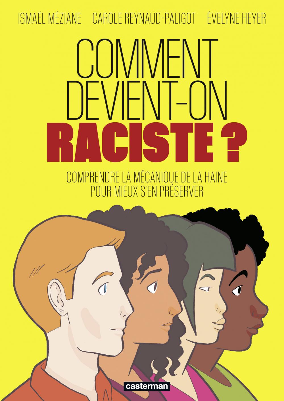 Comment devient-on raciste ? | Reynaud-Paligot, Carole. Auteur