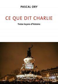 Ce que dit Charlie. Treize leçons d'histoire | Ory, Pascal (1948-....). Auteur
