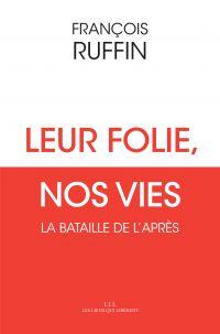 Leur folie, nos vies | Ruffin, François. Auteur