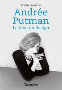 Andrée Putman | Santini, Sylvie (1948-....). Auteur