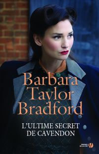 L'Ultime Secret de Cavendon | TAYLOR BRADFORD, Barbara. Auteur