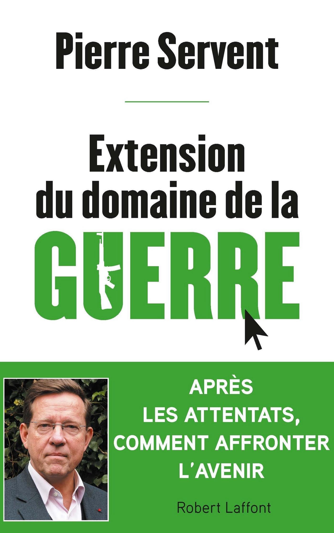 Extension du domaine de la guerre   SERVENT, Pierre