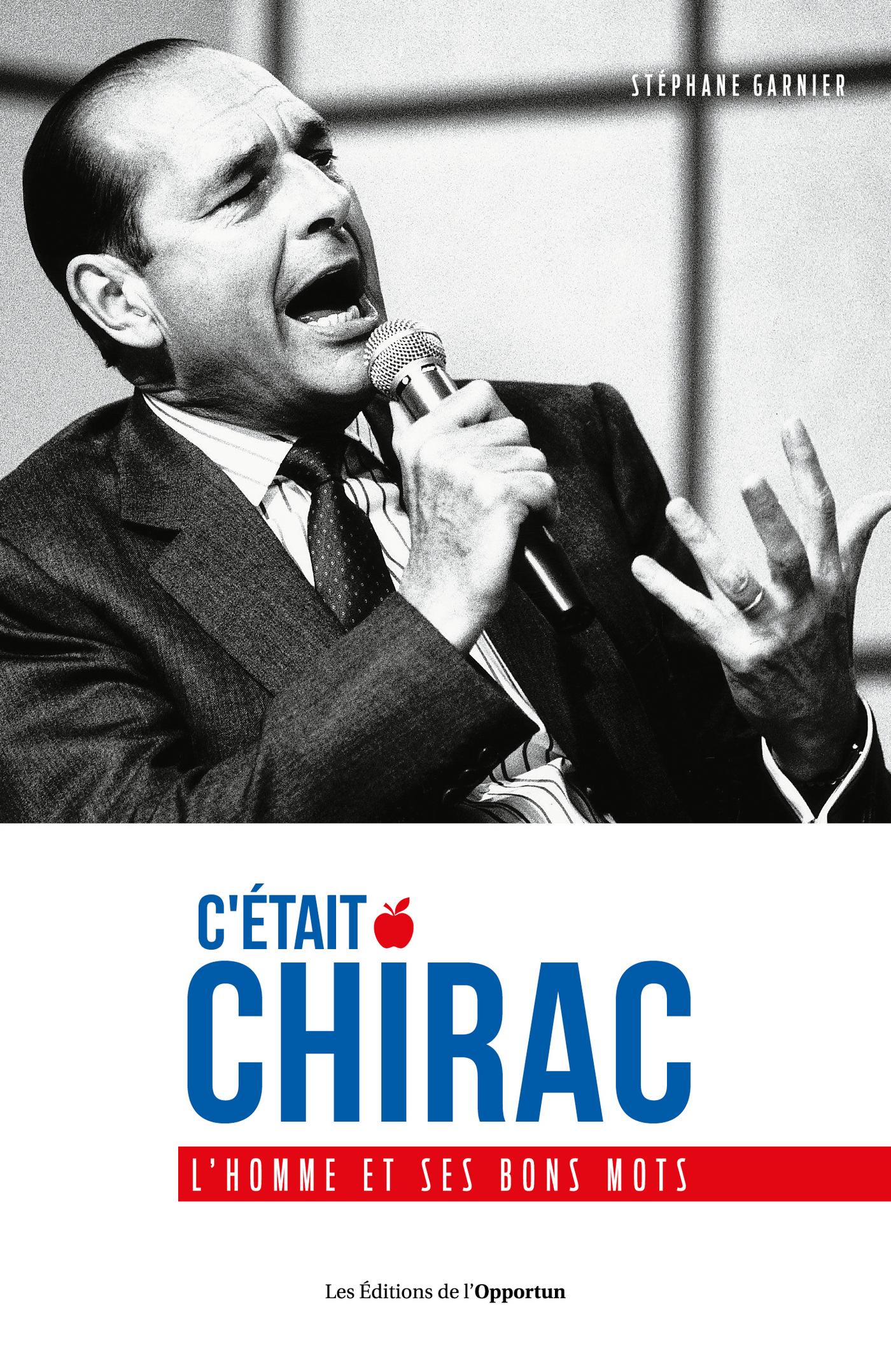 C'était Chirac - L'homme et ses bons mots