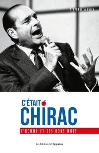C'était Chirac - L'homme et...