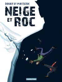 Neige et Roc | Piatzszek, Stéphane. Auteur