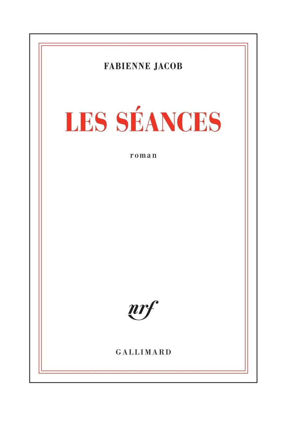 Les séances | Jacob, Fabienne (1959-....). Auteur