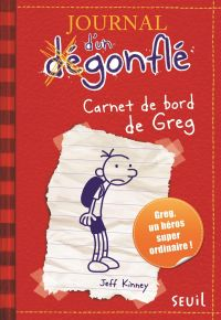 Carnet de bord de Greg Heffley. Journal d'un dégonflé, tome 1