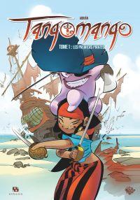 Tangomango - Tome 1 - Les Premiers Pirates | Adriàn, . Auteur