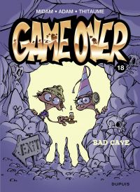Game over - tome 18 - Bad cave
