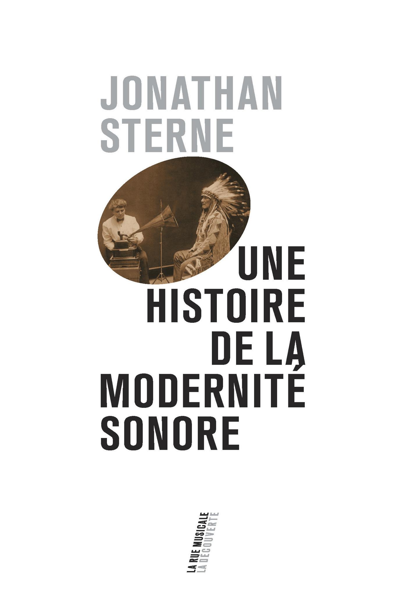 Une histoire de la modernité sonore | STERNE, Jonathan