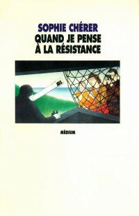 Quand je pense à la résistance