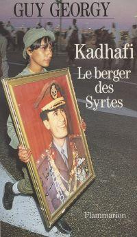 Kadhafi, le berger des Syrtes