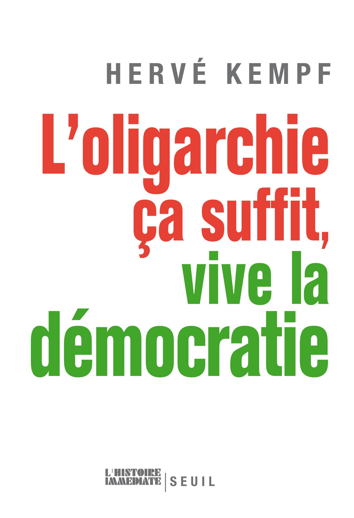 L'Oligarchie, ça suffit, vive la démocratie | Kempf, Hervé