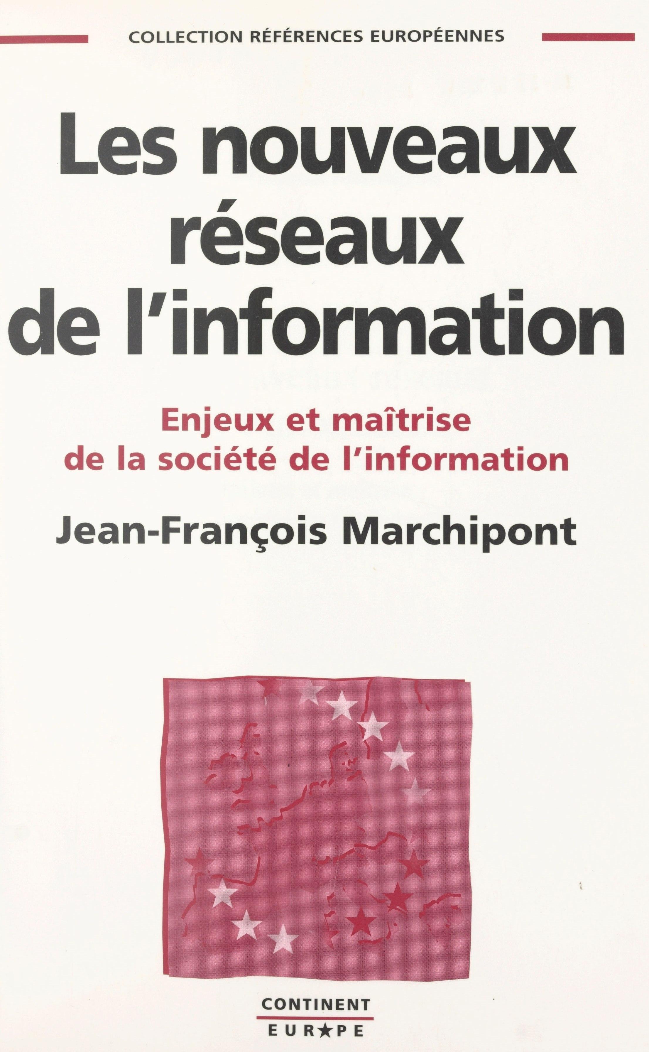 Les nouveaux réseaux de l'information : enjeux et maîtrise de la société de l'information