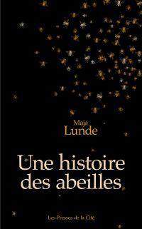 Une histoire des abeilles | Lunde, Maja (1975-....). Auteur