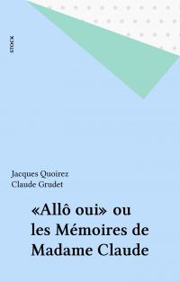 «Allô oui» ou les Mémoires ...