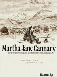 Martha Jane Cannary - L'Intégrale (Tomes 1 à 3) | Blanchin, Matthieu. Auteur