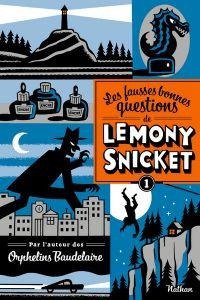 Les fausses bonnes questions de Lemony Snicket T1 | Snicket, Lemony