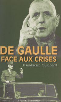 De Gaulle face aux crises, ...